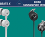 Beats X vs Bose Soundsport Wireless Comparison (2019)